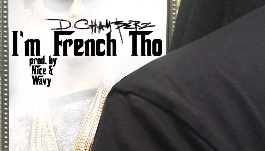 D.Chamberz-22Im-French-Tho22-Explicit-Prod.-By-Nice-Wavy