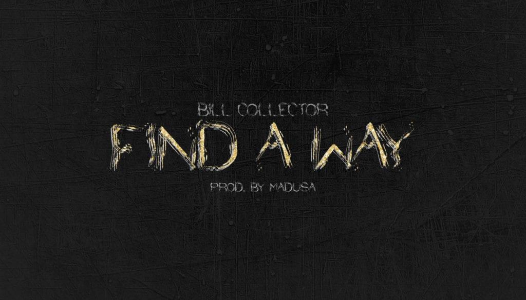 Bill Collector - Find A Way