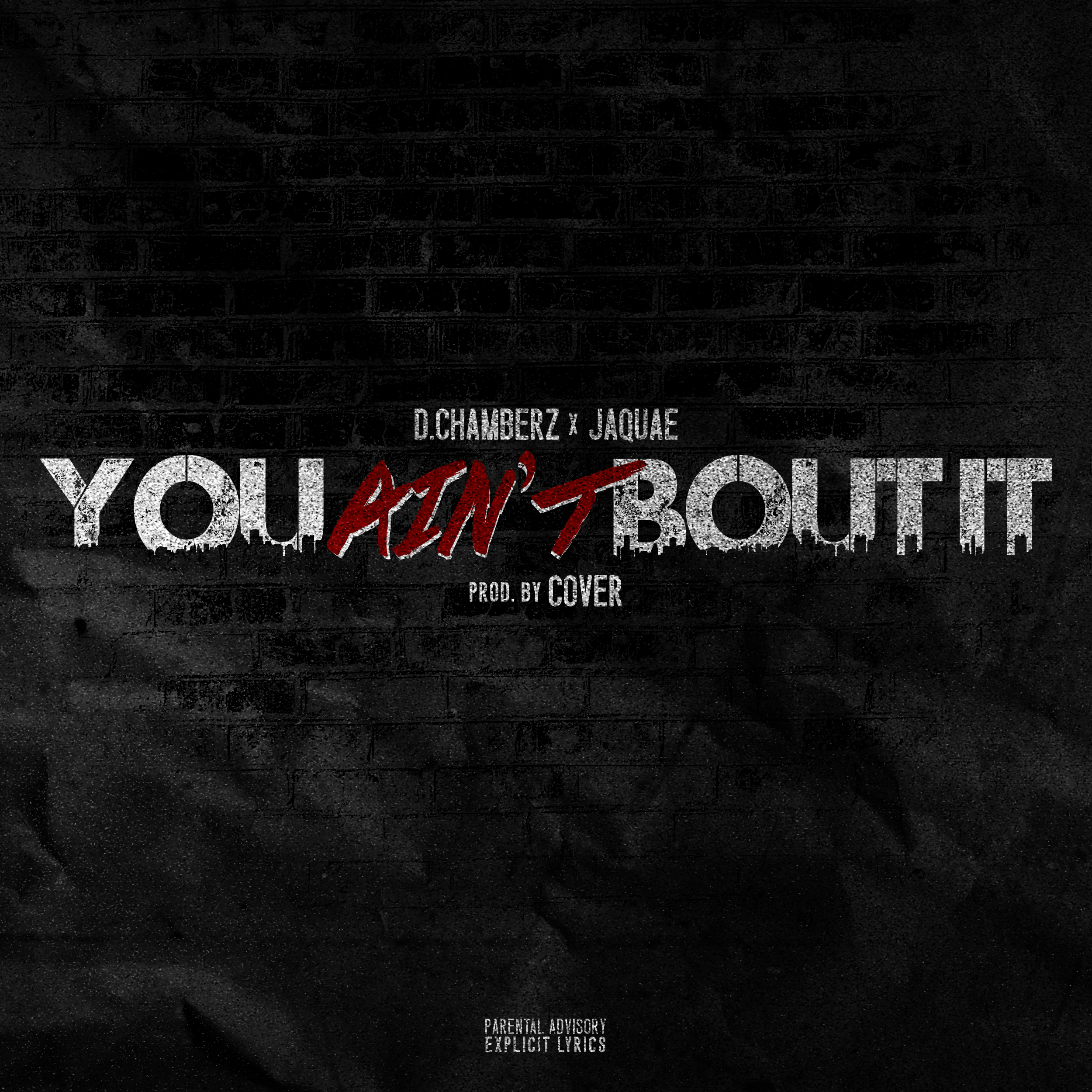 D.Chamberz x Jaquae - You Ain't Bout It (Explicit)