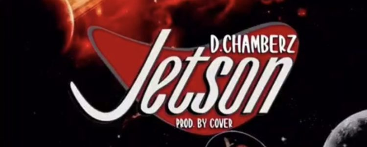 "D.Chamberz drops new single, ""Jetson""!"
