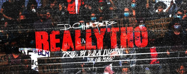 "D.Chamberz's New Single, ""Really Tho"" Dropping Soon"