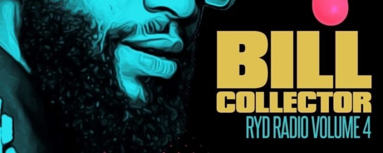 """Bill Collector has a new single """"Show For Me"""" on Ryd Radio Volume 4!"""